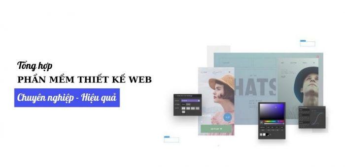 Tổng hợp phần mềm thiết kế web chuyên nghiệp phù hợp với người mới